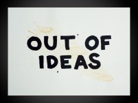Out of Ideas