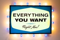 Everything You Want Right Now Build