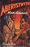 Aberystwyth Mon Amour (Aberystwyth Noir, #1)