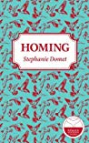 Homing: The Whole Story from the Inside Out (Homing)