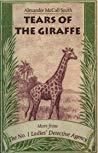 Tears of the Giraffe (Tears of the Giraffe (No. 1 Ladies' Detective Agency, #2))