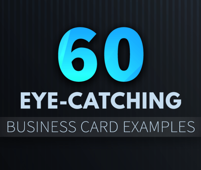 Business Card Design  Eye Catching Business Card Examples To Inspire Your Own
