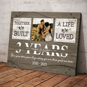 Personalized 3 Year Anniversary Gift For Her Custom Photo, 3rd Anniversary Gift For Him, Together We Built A Life Canvas H0