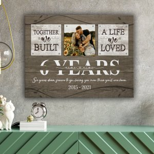 Personalized 6 Year Anniversary Gift For Her Custom Photo, 6th Anniversary Gift For Him, Together We Built A Life Canvas H1