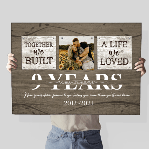 Personalized 9 Years Anniversary Gift For Her Custom Photo, 9th Anniversary Gift For Him, Together We Built A Life Poster H0