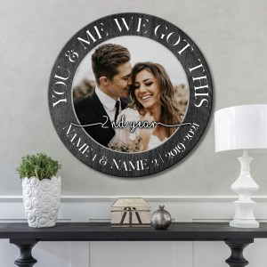 Personalized 2nd Wedding Anniversary Gift For Her, 2 Years Anniversary Gift For Him, You & Me We Got This Wood Round Sign H0