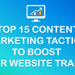 Top 15 Content Marketing Tactics to Boost Your Website Traffic and Conversion [Slideshow]