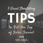 5 Visual Storytelling Tips to Fill the Top of Sales Funnel