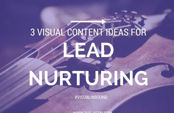 3 Visual Content Ideas for Lead Nurturing