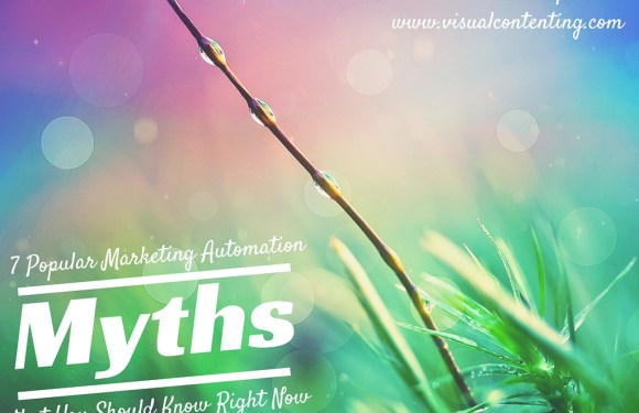 7 Popular Marketing Automation Myths that You Should Know Right Now [#mapodcast]