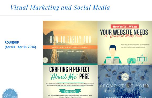 Visual Marketing and Social Media Roundup (Apr 04 – Apr 11 2016)