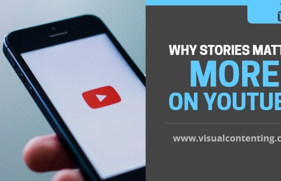 Why Stories Matter More on YouTube