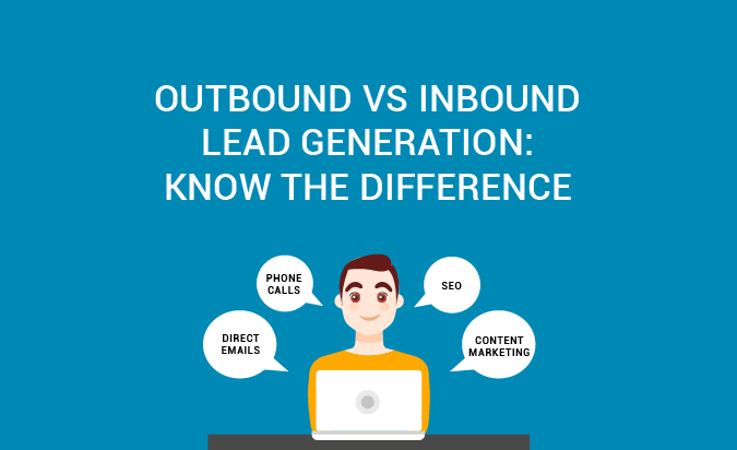 Outbound VS Inbound Lead Generation: Know the Difference [Infographic]
