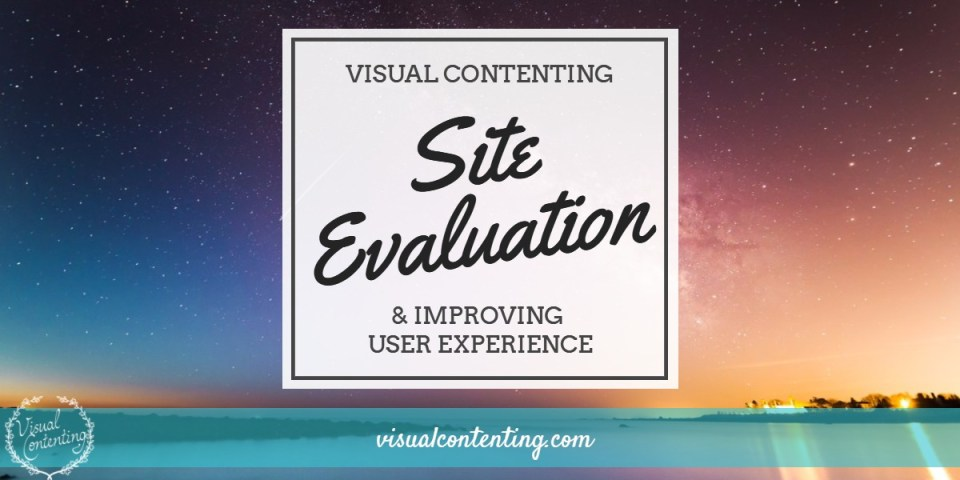 Site Evaluation and Improving User Experience