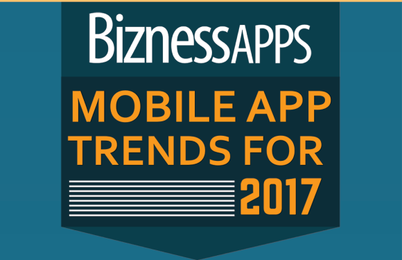 Mobile App Trends for 2017 [Infographic]