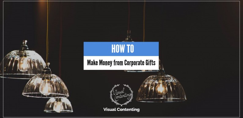 How to Make Money from Corporate Gifts