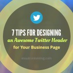 7 Tips for Designing an Awesome Twitter Header for Your Business Page