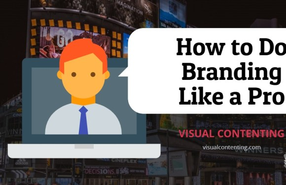 How to Do Branding Like a Pro