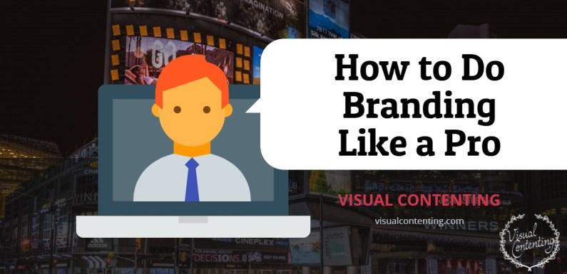 How to Do Branding Like a Pro
