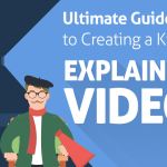 The Ultimate Guide to Creating a Killer Explainer Video [Infographic]