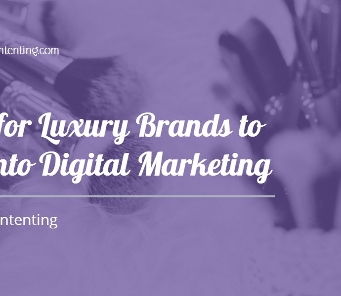 Tips for Luxury Brands to Get into Digital Marketing