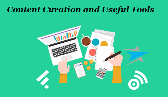 All You Need to Know about Content Curation and Useful Tools