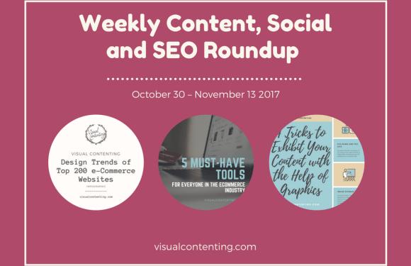 Weekly Content, Social and SEO Roundup (October 30 – November 13 2017)