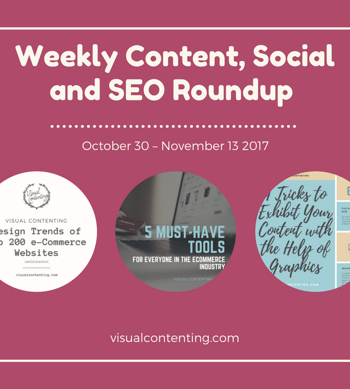 Weekly Content, Social and SEO Roundup (October 30 – November 13 2017)