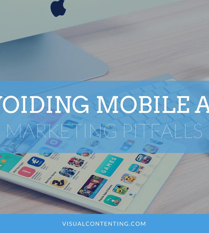 Avoiding Mobile App Marketing Pitfalls