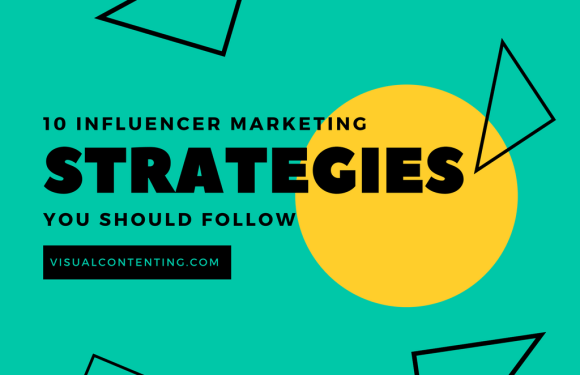 10 Influencer Marketing Strategies You Should Follow [Infographic]