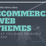 Terrible Advice about eCommerce Web Themes that You Have Probably Heard
