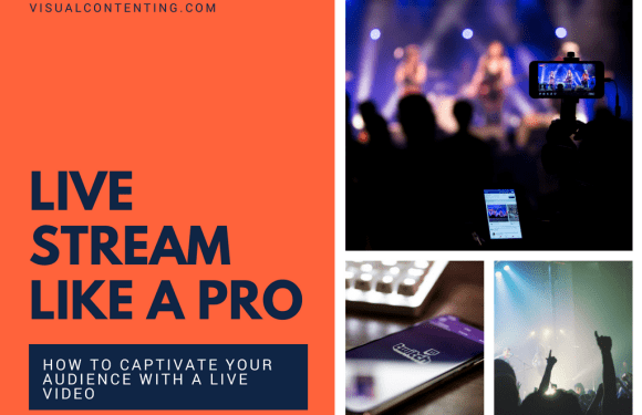 Live Stream Like a Pro – How to Captivate Your Audience with a Live Video [Infographic]