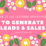How to Use Facebook Advertising to Generate Leads & Sales for Small Local Businesses [Infographic]