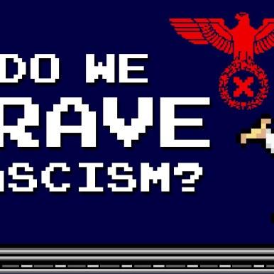 Do we crave fascism?