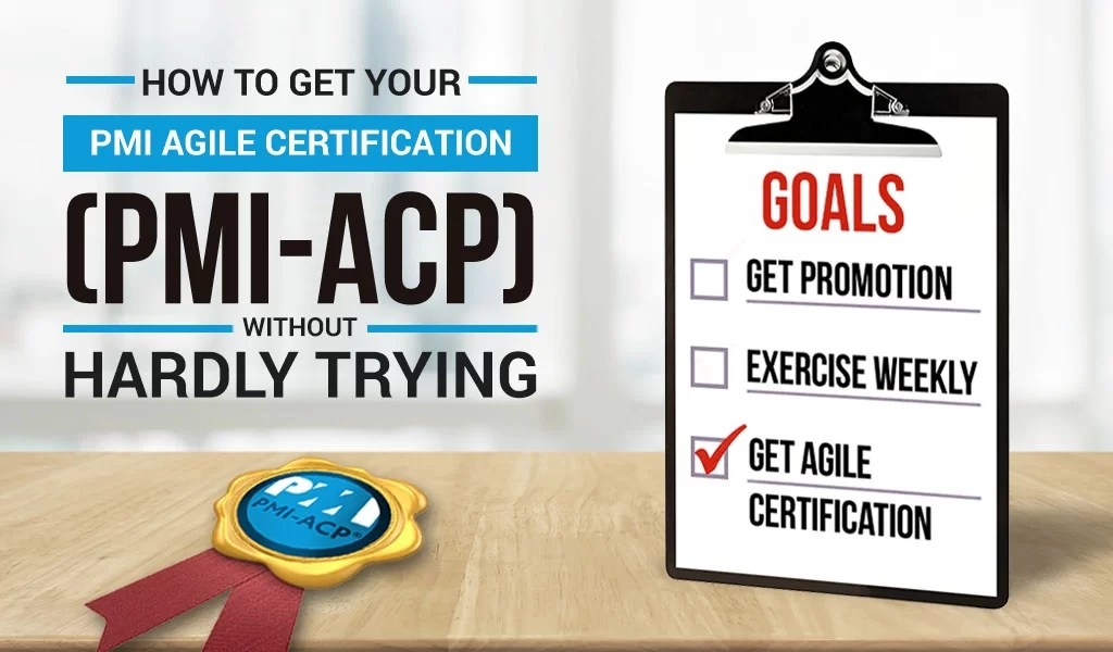Get Your Pmi Acp Certification Without Hardly Trying Vitality Chicago