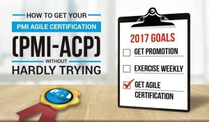 Get Your PMI-ACP Certification Without Hardly Trying