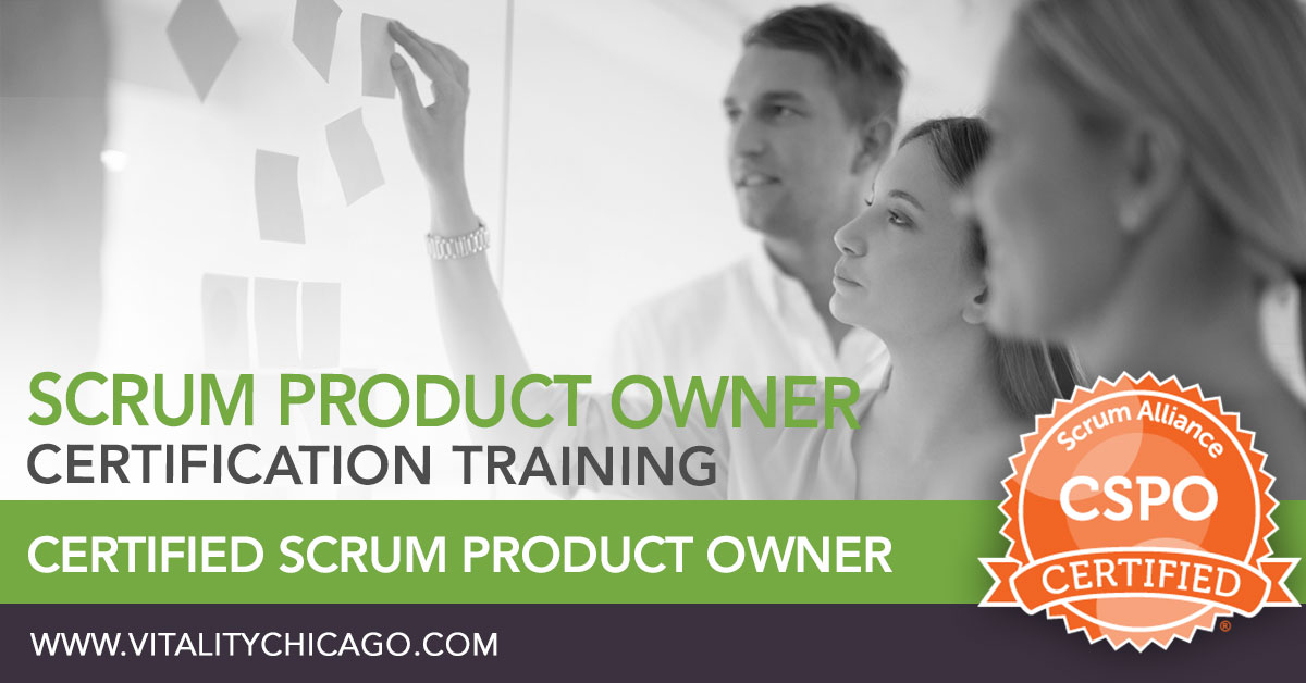 Certified Scrum Product Owner Cspo Training Vitality Chicago Inc