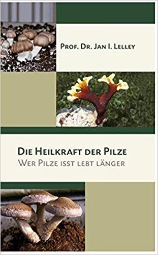 Die Heilkraft der Pilze: Wer Pilze isst lebt länger