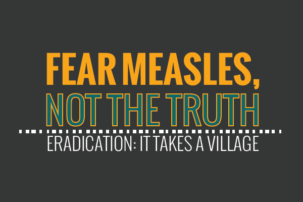 Fear measles, not the truth