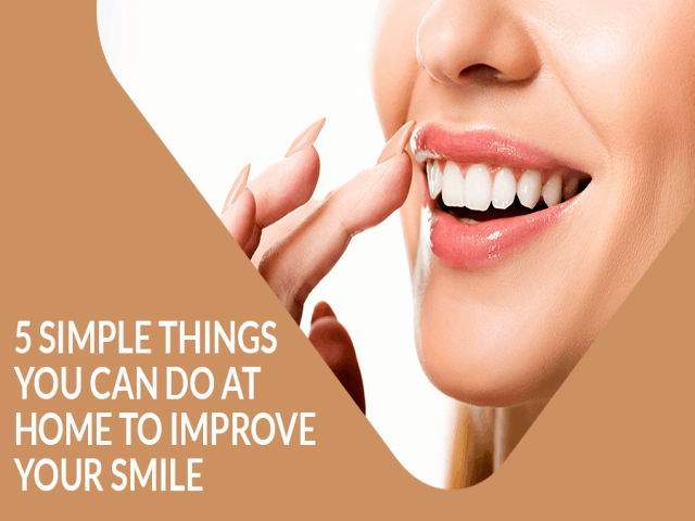 How To Improve Your Smile - 5 Simple Things You Can Do At Home