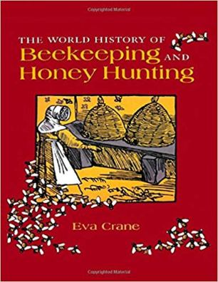 The world history of Beekeeping and Honey Hunting by Eva Crane