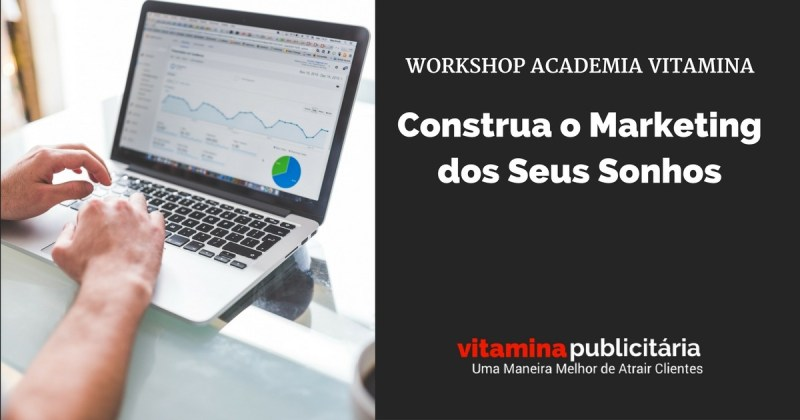 Workshop-Academia-Vitamina-Construa-Marketing-Sonhos