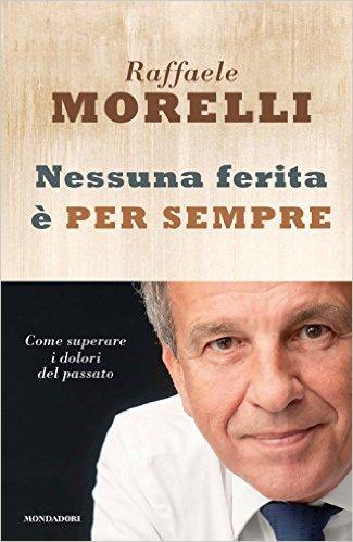 Nessuna ferita è per sempre- Raffaele Morelli