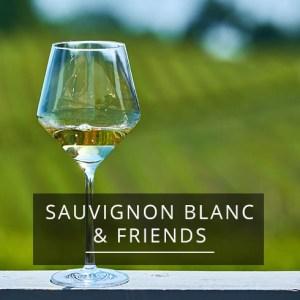 SAUVIGNON BLANC & FRIENDS