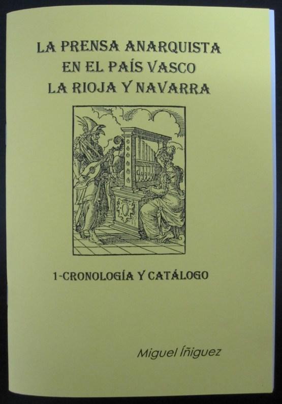Librillo La prensa anarquista en el País Vasco La Rioja y Navarra. 1-Cronología y Catálogo