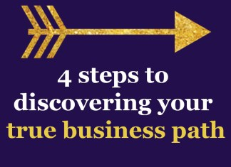 4 steps to discovering your true business path