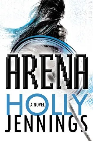 Equally Exciting and Terrifying // Arena by Holly Jennings
