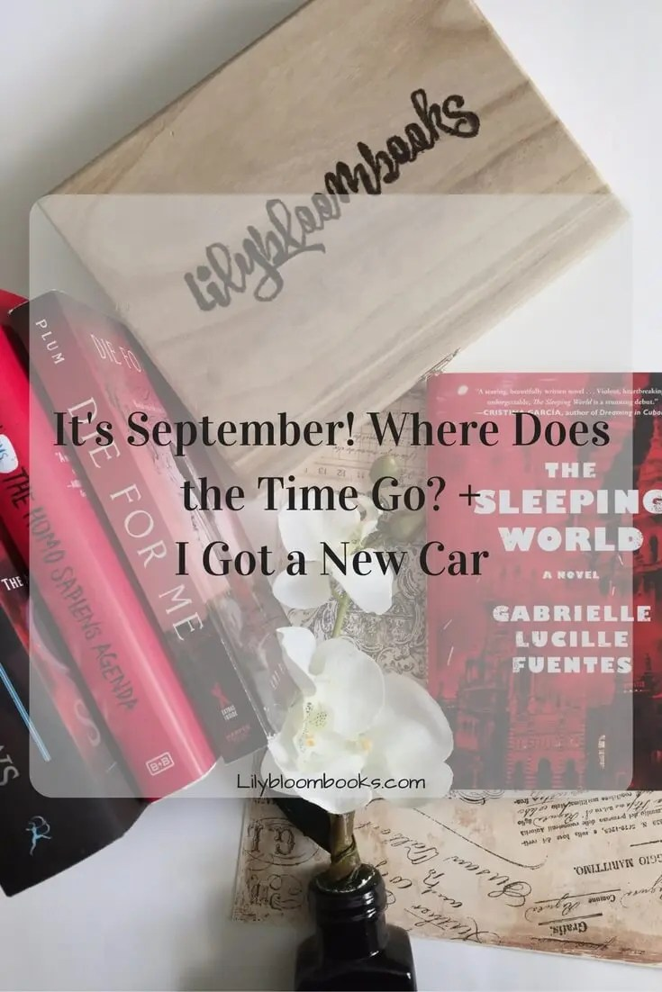 It's September! Where Does the Time Go? + I Got a New Car