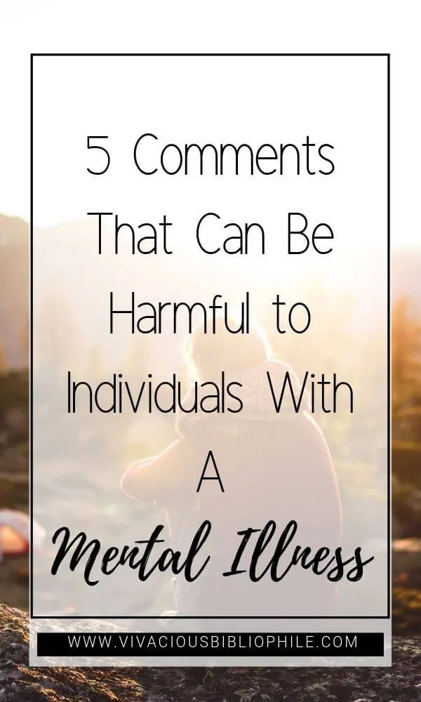5 Comments That Can Be Harmful to Individuals With A Mental Illness