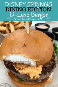 D-Luxe Burger. Disney Springs. Vivacious Views. Pinterest